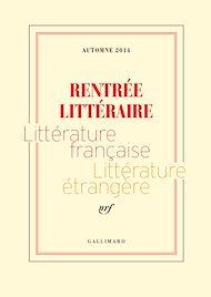 Téléchargez le livre :  Extraits gratuits - Rentrée littéraire Gallimard 2014