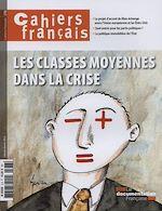 Téléchargez le livre :  Cahiers français : Les classes moyennes dans la crise - n°378