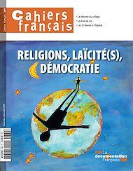Téléchargez le livre :  Cahiers français : Religions, laïcité(s), démocratie - n°389