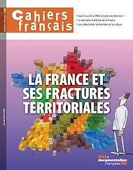 Téléchargez le livre :  Cahiers français : La France et ses fractures territoriales - n°402