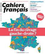 Téléchargez le livre :  Cahiers français : La fin du clivage gauche-droite ? - n°404