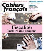 Download this eBook Cahiers français : Fiscalité : l'affaire des citoyens - n°405