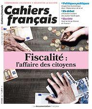 Téléchargez le livre :  Cahiers français : Fiscalité : l'affaire des citoyens - n°405