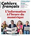 Télécharger le livre :  Cahiers français : L'information à l'heure du numérique - n°406