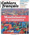 Télécharger le livre : Cahiers français : Mondialisation et commerce - n°407