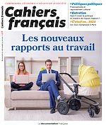 Téléchargez le livre :  Cahier français : Les nouveaux rapports au travail - n°418