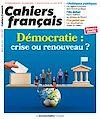 Télécharger le livre :  Cahier français : Démocratie : crise ou renouveau ? - n°420-421