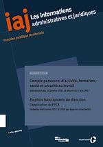 Download this eBook Compte personnel d'activité, formation, santé et sécurité au travail dans la fonction publique : ordonnance du 19 janvier 2017 et décret du 6 mai 2017