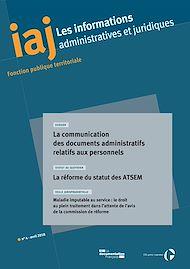 Téléchargez le livre :  IAJ : La communication des documents administratifs relatifs aux personnels - Avril 2018