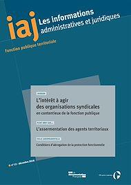 Téléchargez le livre :  IAJ : L'intérêt à agir des organisations syndicales en contentieux de la fonction publique - Décembre 2018