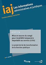 Téléchargez le livre :  IAJ : Mise en œuvre du congé pour invalidité temporaire imputable au service (CITIS) - Mai 2019