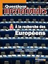 Télécharger le livre :  Questions internationales : À la recherche des Européens - n°51