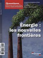 Téléchargez le livre :  Questions internationales : Énergie, les nouvelles frontières - n°65