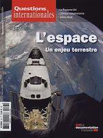 Téléchargez le livre :  Questions internationales : L'espace, un enjeu terrestre - n°67
