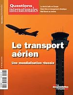 Téléchargez le livre :  Questions internationales : Le transport aérien international - n°78
