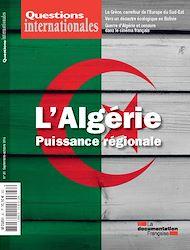 Téléchargez le livre :  Questions internationales : L'Algérie, puissance régionale - n°81