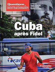 Téléchargez le livre :  Questions internationales :  Cuba après Fidel - n°76