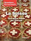 Télécharger le livre :  Questions internationales : La Suisse, une autre vision de l'Europe - n°87