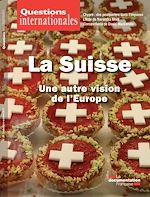 Download this eBook Questions internationales : La Suisse, une autre vision de l'Europe - n°87