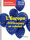 Télécharger le livre :  Questions internationales : L'Europe, entre crises et rebond - n°88