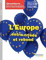 Téléchargez le livre :  Questions internationales : L'Europe, entre crises et rebond - n°88