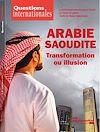 Télécharger le livre :  Questions internationales : Arabie saoudite - transformation ou illusion - n°89
