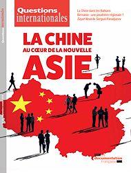 Téléchargez le livre :  Questions internationales : La Chine au coeur de la nouvelle Asie - n°93