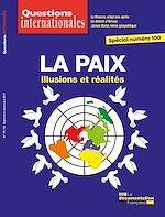 Téléchargez le livre :  Questions internationales : La paix : illusions et réalités - n°99-100