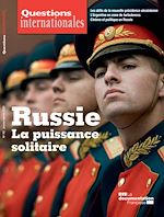 Download this eBook Questions internationales : Russie : la puissance solitaire - n°101