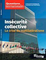 Téléchargez le livre :  Questions Internationales : Insécurité collective : la crise du multilatéralisme - n°105