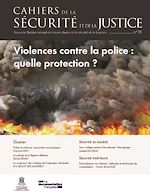 Download this eBook Cahiers de la sécurité et de la justice : Violences contre la police : quelle protection ? - n°39