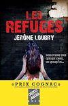 Les Refuges - Prix Cognac 2019 du meilleur roman francophone | Loubry, Jérôme
