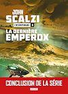 La Dernière Emperox | Scalzi, John