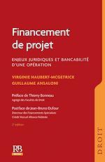 Download this eBook Financement de projet. Enjeux juridiques et bancabilité d'une opération  , 2e éd.