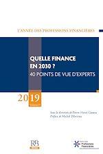 Download this eBook L'Année des Professions Financières (2019): Quelle finance en 2030 ? 11e volume.