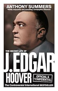 Téléchargez le livre :  Official and Confidential: The Secret Life of J Edgar Hoover