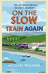 Download this eBook On the Slow Train Again