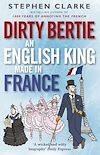 Télécharger le livre :  Dirty Bertie: An English King Made in France