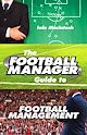 Download this eBook The Football Manager's Guide to Football Management