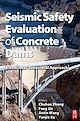 Download this eBook Seismic Safety Evaluation of Concrete Dams