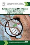 Download this eBook Palladium-Catalyzed Modification of Nucleosides, Nucleotides and Oligonucleotides
