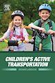 Download this eBook Children's Active Transportation