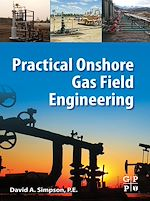 Download this eBook Practical Onshore Gas Field Engineering