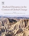 Download this eBook Badlands Dynamics in a Context of Global Change