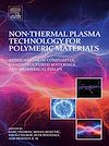 Download this eBook Non-Thermal Plasma Technology for Polymeric Materials