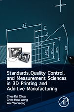 Download this eBook Standards, Quality Control, and Measurement Sciences in 3D Printing and Additive Manufacturing