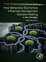 Téléchargez le livre :  How Behavioral Economics Influences Management Decision-Making