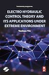 Download this eBook Electro Hydraulic Control Theory and Its Applications Under Extreme Environment