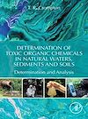 Download this eBook Determination of Toxic Organic Chemicals In Natural Waters, Sediments and Soils