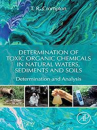 Download the eBook: Determination of Toxic Organic Chemicals In Natural Waters, Sediments and Soils